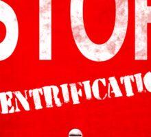 Stop Gentrification - New York City Sticker