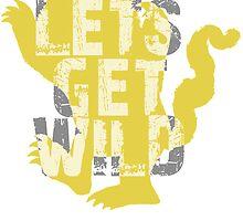Let's Get Wild by FoxAndMoose