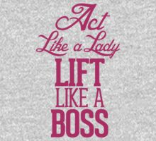 Act like a Lady, Lift Like a Boss by RexLambo