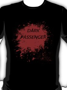 Dark Passenger T Shirt T-Shirt