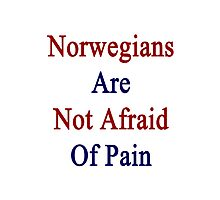 Norwegians Are Not Afraid Of Pain  Photographic Print