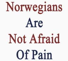 Norwegians Are Not Afraid Of Pain  by supernova23