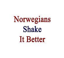 Norwegians Shake It Better  Photographic Print