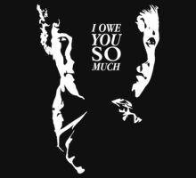 I owe you so much (version 2) T-Shirt