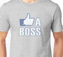 Like a Boss! Unisex T-Shirt