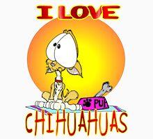 I Love Chihuahuas Unisex T-Shirt