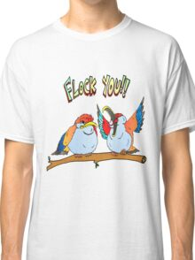 Flock You Birds Classic T-Shirt