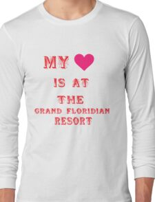 My Heart is at the Grand Floridian Resort Long Sleeve T-Shirt