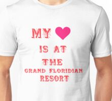 My Heart is at the Grand Floridian Resort Unisex T-Shirt