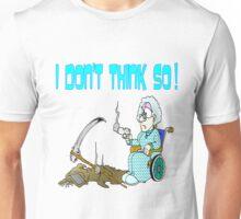 I Don't Think So Granny Unisex T-Shirt