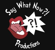 Say What Now?! Shirt by SayWhatNowStore
