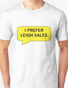I Prefer Leigh Sales T-Shirt