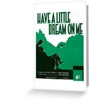 HAVE A LITTLE DREAM ON ME   (vintage illustration) Greeting Card