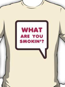 WHAT ARE YOU SMOKIN'? Dunkin Parody T-Shirt