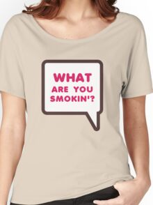 WHAT ARE YOU SMOKIN'? Dunkin Parody Women's Relaxed Fit T-Shirt