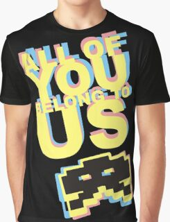 All Of You Belong To Us Graphic T-Shirt