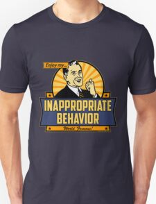 Enjoy My Inappropriate Behavior Unisex T-Shirt