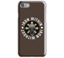 Iron Within, Iron Without iPhone Case/Skin