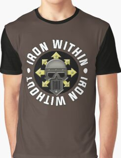 Iron Within, Iron Without Graphic T-Shirt