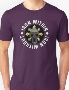 Iron Within, Iron Without Unisex T-Shirt