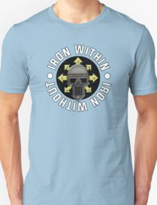 Iron Within, Iron Without T-Shirt