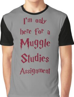 I'm only here for a Muggle Studies Assignment Graphic T-Shirt