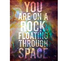 On A Rock In Space Photographic Print