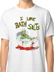 I Love Bath Salts Zombie Classic T-Shirt