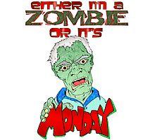 Monday Zombie Photographic Print