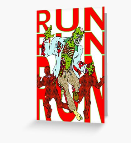 Zombies, Runnnn Greeting Card