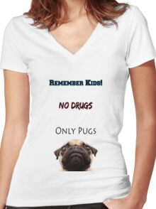 No Drugs Only Pugs! Women's Fitted V-Neck T-Shirt