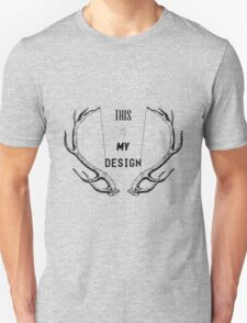 This Is My Design v1 Unisex T-Shirt