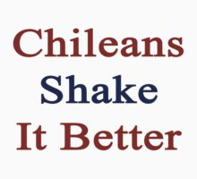 Chileans Shake It Better  by supernova23