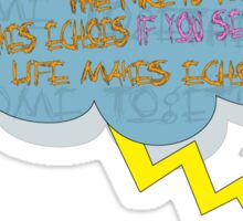 life makes ECHOES. (stick boy.) Sticker