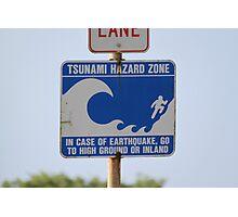 Tsunami Hazard Zone Photographic Print