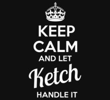 KETCH KEEP CLAM AND LET  HANDLE IT - T Shirt, Hoodie, Hoodies, Year, Birthday  by novalac3