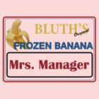 Bluth's Frozen Banana Mrs. Manager by reens55