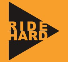 Ride Hard Ride Forward (lite) by PaulHamon