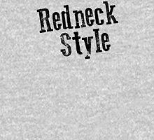 Redneck Style Unisex T-Shirt