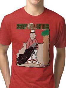 Lousy Golfers Tri-blend T-Shirt