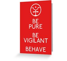Be Pure, Be Vigilant, Behave Greeting Card