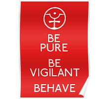 Be Pure, Be Vigilant, Behave Poster