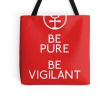 Be Pure, Be Vigilant, Behave Tote Bag