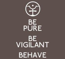 Be Pure, Be Vigilant, Behave Kids Clothes