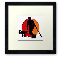 Baseball Fan: Game On. Framed Print