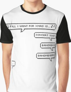 all I want for xmas is... Graphic T-Shirt