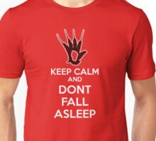 Keep Calm and Don't Fall Asleep Unisex T-Shirt