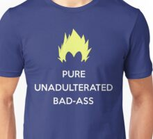 Pure Unadulterated Bad-Ass Unisex T-Shirt