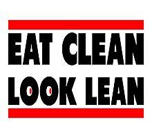 Eat Clean Look Lean Photographic Print