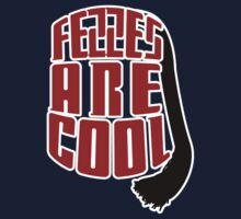 Fezzes are Cool by Teague Hipkiss